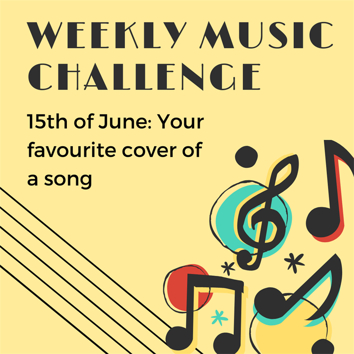 Weekly Music Challenge: Your favourite cover of a song